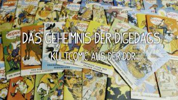 Das Geheimnis der Digedags - Kultcomic aus der DDR