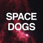 SPACE DOGS are going to HOUSTON